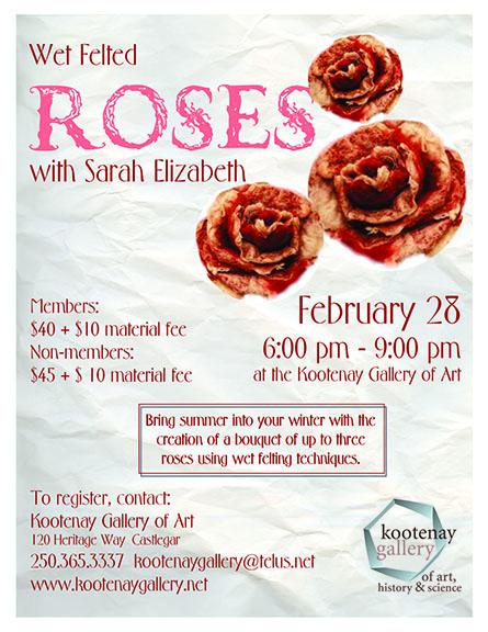 Felted Roses - New Date @ Kootenay Gallery of Art | Castlegar | British Columbia | Canada